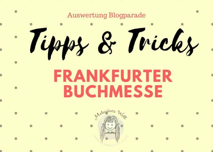 Tricks & Tricks zur Buchmesse Frankfurt. Auswertung der #blogparade ist online. Neu! Auch zum #ausdrucken! www.melusineswelt.de #Buchmesse #Frankfurt #fbm2017 #Tipps #planung #buch #lesen