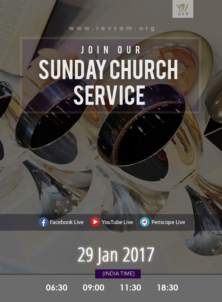 Join our Sunday Church Service LIVE Webcast today! Schedule (India Time): - Tamil Service: 6:30 & 09:00 - English Service: 11:30 - Bilingual Service: 18:30 (English with Tamil translation) Watch Live: [Click on Image] Listen Live: http://www.revsam.org/listen-live?utm_source=pinterest&utm_medium=link&utm_campaign=servicepromo-vcfss20170129 Facebook Live : https://www.facebook.com/revsam.org Youtube Live: https://www.youtube.com/c/aftmediadivision/live Periscope Live…
