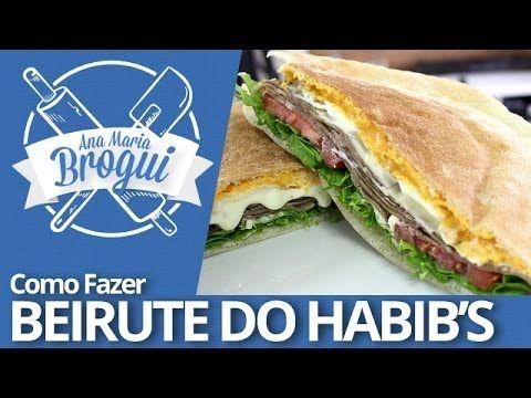▶ Ana Maria Brogui #172 - Como fazer Beirute do Habib's - YouTube