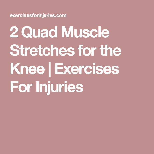 2 Quad Muscle Stretches for the Knee | Exercises For Injuries