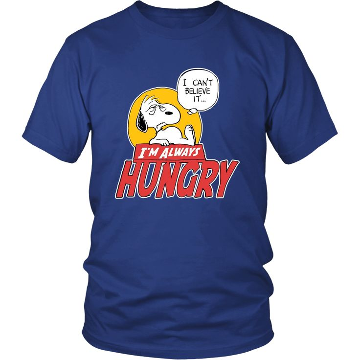 I'm Always Hungry Snoopy Shirt