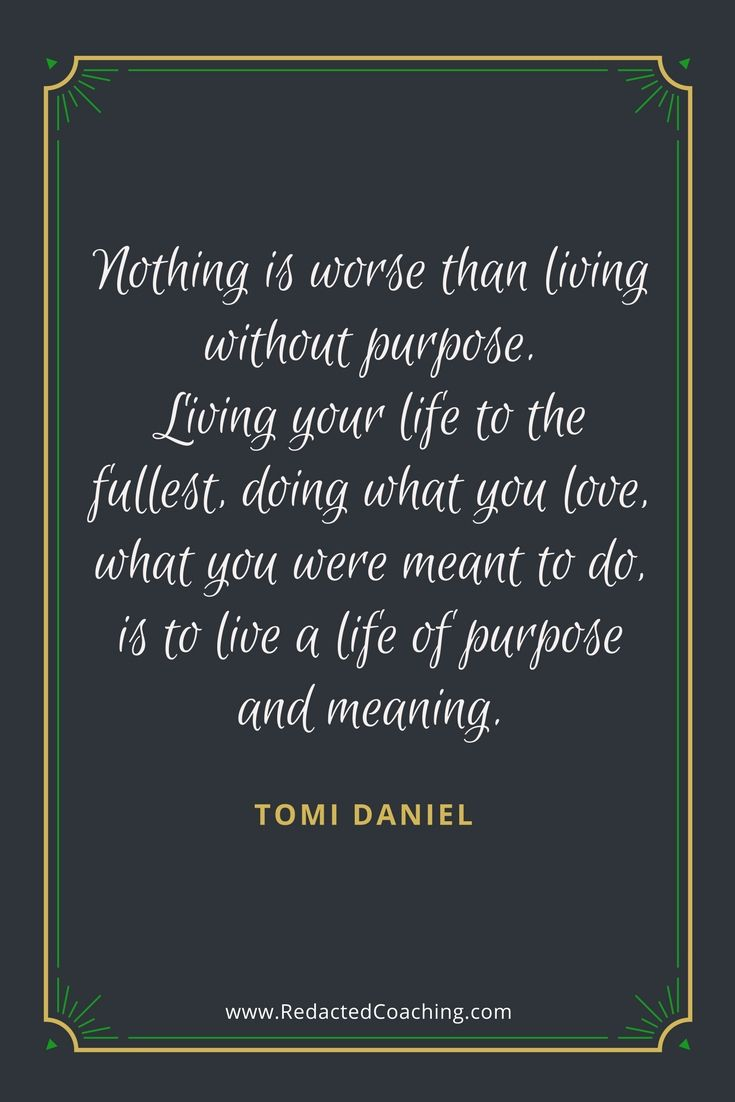 Purpose Of Life Quotes 25 Best Purpose Quotes Images On Pinterest  Organization Ideas