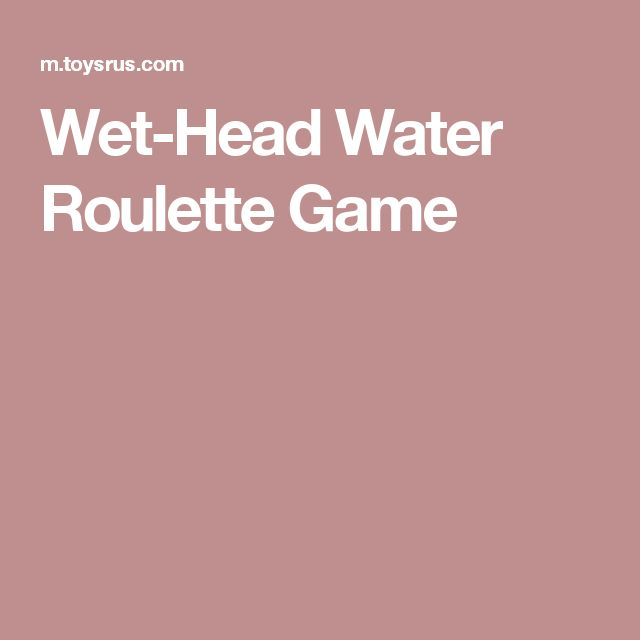 Wet-Head Water Roulette Game