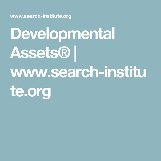 Developmental Assets® | www.search-institute.org