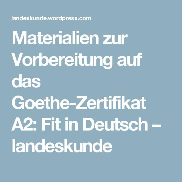 Materialien zur Vorbereitung auf das Goethe-Zertifikat A2: Fit in Deutsch – landeskunde