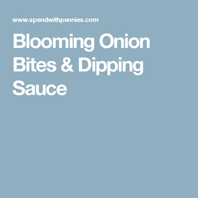 Blooming Onion Bites & Dipping Sauce