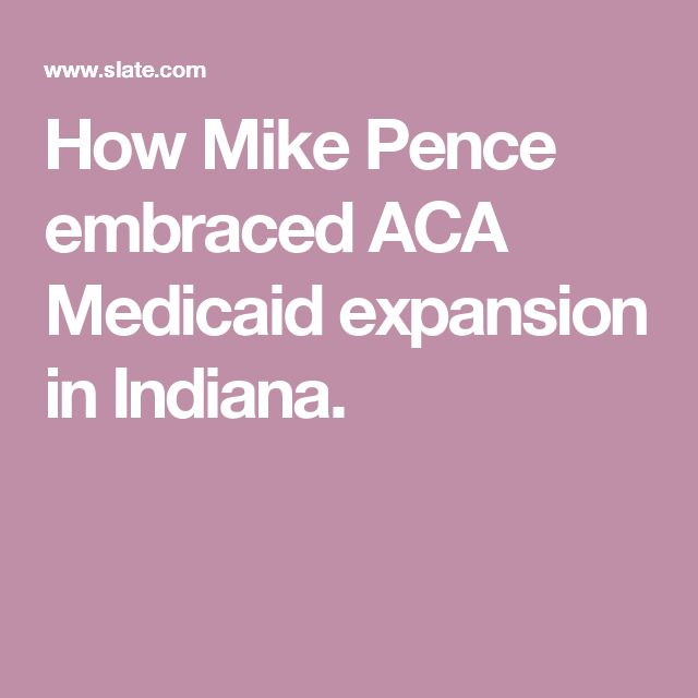 How Mike Pence embraced ACA Medicaid expansion in Indiana.