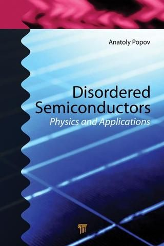 Disordered Semiconductors: Physics and Applications; Anatoly Popov; Hardback