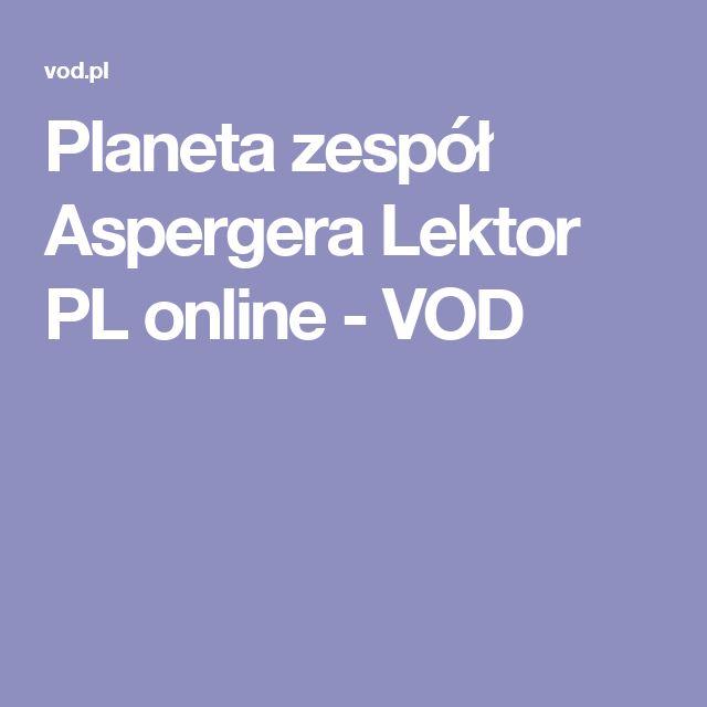 Planeta zespół Aspergera Lektor PL online - VOD