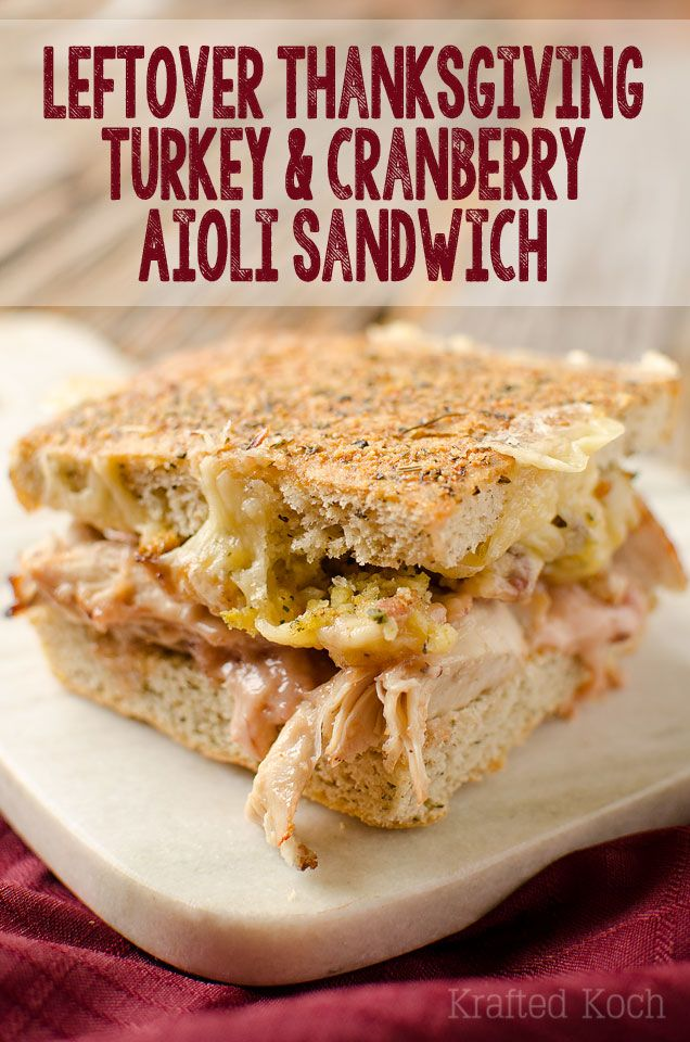Leftover Thanksgiving Turkey And Cranberry Aioli Sandwich
