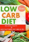 Low Carb: Delicious, Healthy and Mouthwatering Low Carb Recipes, Ever Tasted ( Low Carb, Low Carb Diet, Low Carb Recipes, Low Carb Cookbook ) - http://www.painlessdiet.com/low-carb-delicious-healthy-and-mouthwatering-low-carb-recipes-ever-tasted-low-carb-low-carb-diet-low-carb-recipes-low-carb-cookbook/