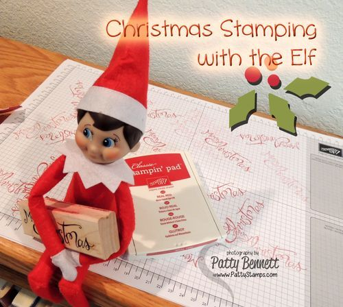 Carlito, our Elf on a Shelf loves to stamp a Christmas greeting at the Bennett home.  www.PattyStamps.com