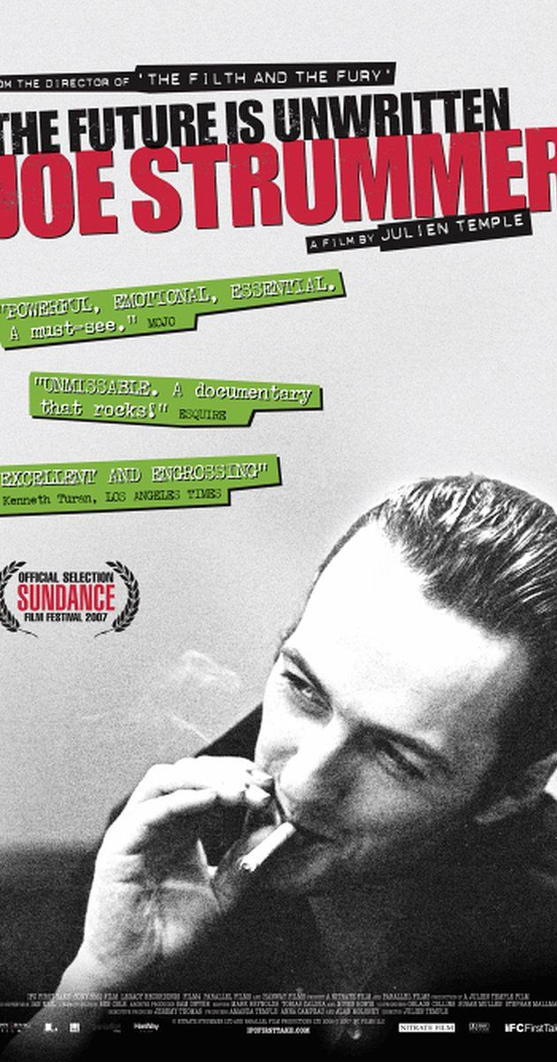 "Directed by Julien Temple.  With Joe Strummer, Steve Jones, Mick Jones, Brigitte Bardot. As the front man of the Clash from 1977 onwards, Joe Strummer changed people's lives forever. Four years after his death, his influence reaches out around the world, more strongly now than ever before. In ""The Future Is Unwritten"", from British film director Julien Temple, Joe Strummer is revealed not just as a legend or musician, but as a true communicator of our times. Drawing on both a shared ..."