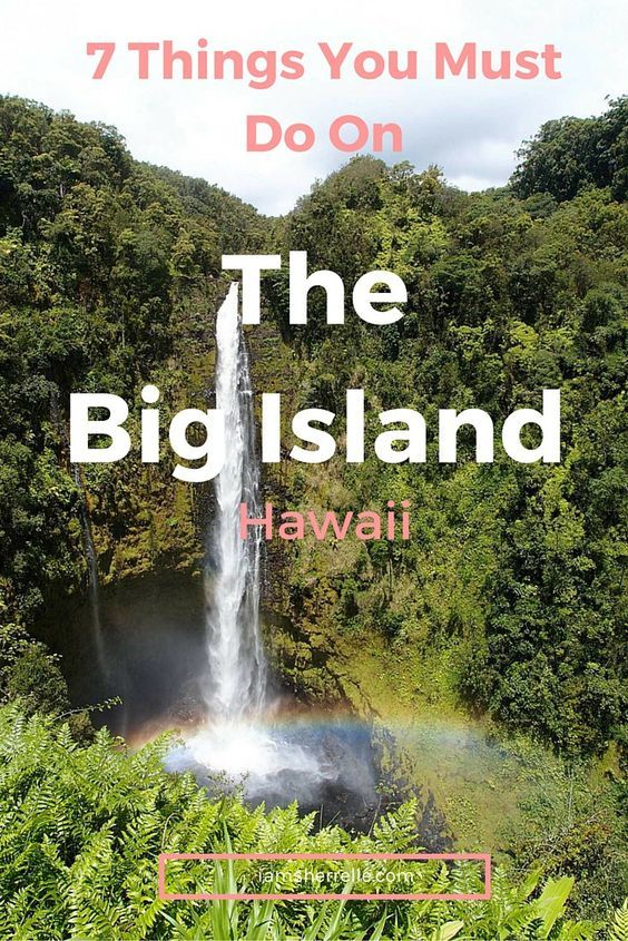 The Big Island is incredible - so much beauty and culture and so much to do.  Read about these  7 Things You Must Do On The Big Island, Hawaii. - Sherrelle