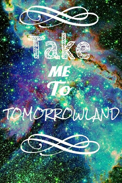 Take me to tomorrowland pls  background