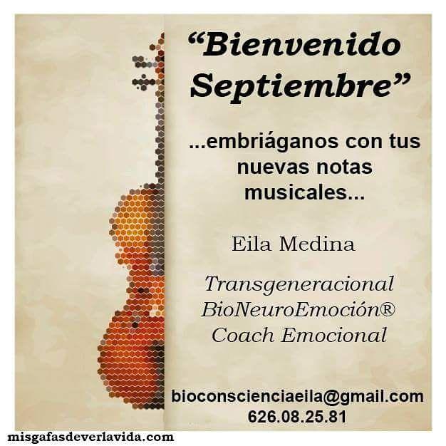 """""""Bienvenido #septiembre """" ...embriáganos con tus nuevas notas musicales... #misgafasdeverlavida #coachemocional #coaching #bioneuroemocion® #hipnosis #PNL #transgeneracional #emociones #saludemocional #nuevassensaciones #amarlavida #influencer"""