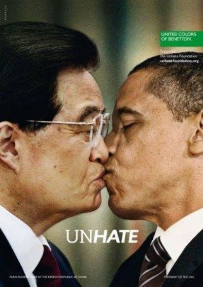 "Benetton's 2011""UnHate"" campaign is the most recent in their shock ads. It features famous political figures such President Obama kissing Hu Jinato, the Chinese President. http://www.dailymail.co.uk/news/article-2062423/Benetton-Unhate-advert-Pope-kissing-imam-withdrawn-Vatican-calls-disrespectful.html"