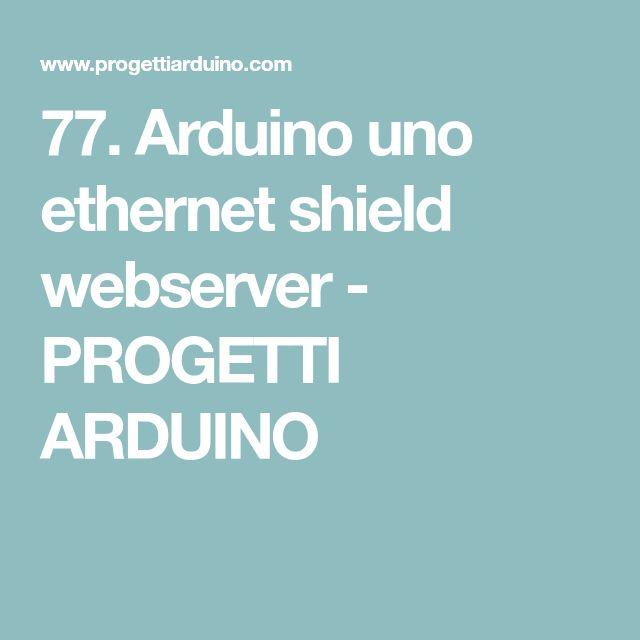 77. Arduino uno ethernet shield webserver - PROGETTI ARDUINO