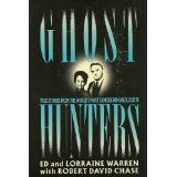 Ghost Hunters: True Stories from the World's Most Famous Demonologists by Ed Warren, Lorraine Warren and Robert David Chase (Oct 1989)
