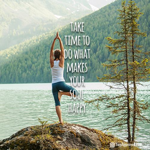 Take time to do what makes your soul happy <3 Interested in subbing classes in your area? Group fitness instructors of ALL types needed! Register for free at www.AllStudioSubs.com/join-studio-subs today! #yoga #quotes #life