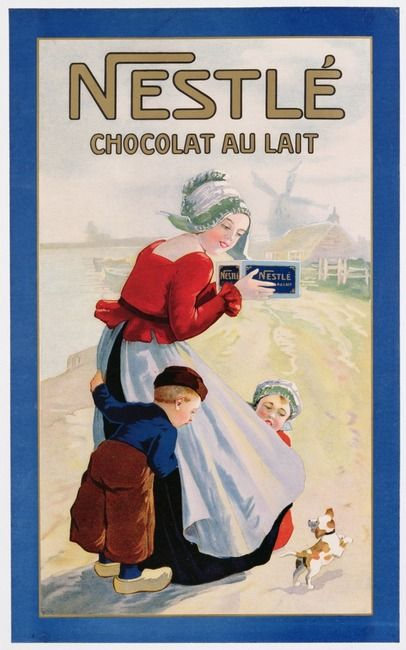 Vintage Nestle Chocolat Au Lait Poster  I think this one is one of their earliest ads although I thought it interesting that the woman is wearing wooden clogs.
