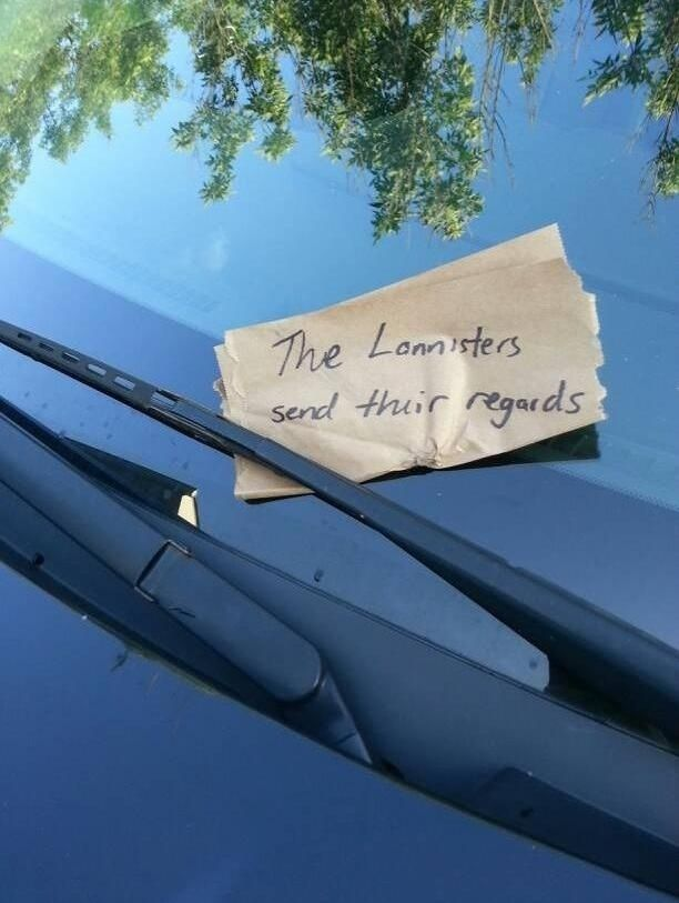 Apparently, this is the kind of note you get if the wrong person sees the House Stark sticker on your car.  <------ this whole pin is fantastic.