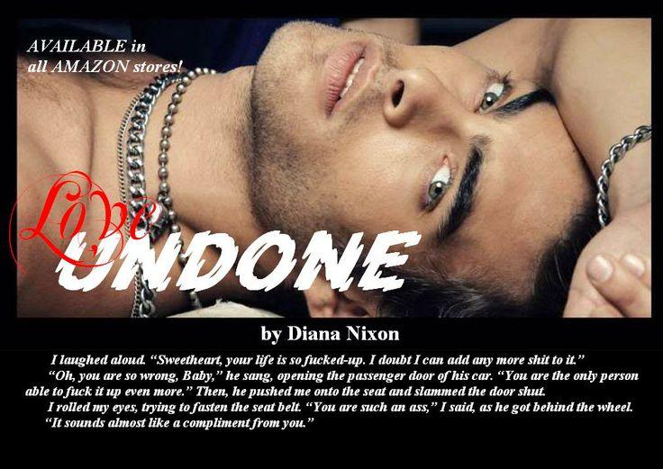 Sunday teaser for #Love_Undone_blog_tour:) ONLY 2.99 $ on Amazom.com: http://www.amazon.com/Love-Undone-Diana-Nixon-ebook/dp/B00KQ1CQV4/ref=sr_1_1?s=digital-text&ie=UTF8&qid=1401789933&sr=1-1&keywords=love+undone+diana+nixon ONLY £1.83 on Amazon.co.uk: http://www.amazon.co.uk/Love-Undone-Diana-Nixon-ebook/dp/B00KQ1CQV4/ref=sr_1_1?ie=UTF8&qid=1401790005&sr=8-1&keywords=love+undone+by+diana+nixon