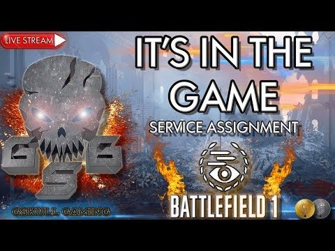 IT'S IN THE GAME SERVICE ASSIGNMENT  | BATTLEFIELD 1| ROAD TO 1K SUBS | ...