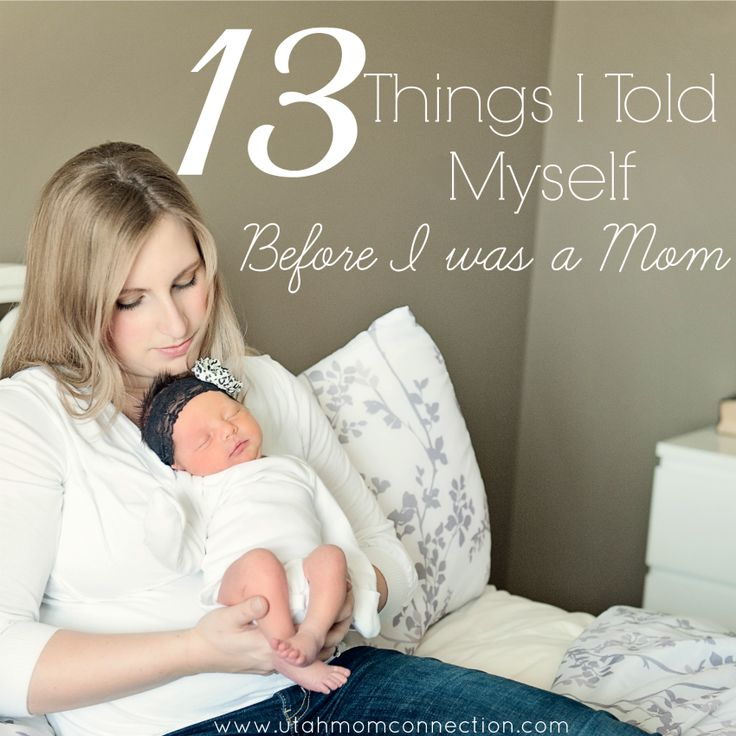 A fun list of 13 things I thought before I was a mom. How quickly things change once you actually are in the trenches of Motherhood! www.utahmomconnection.com