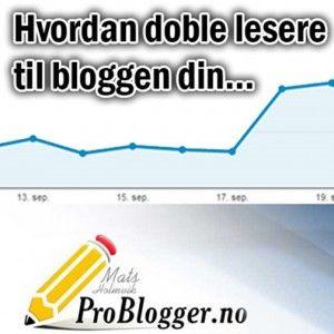 Hvordan doble trafikken til bloggen din http://problogger.no/2013/10/10/hvordan-doble-trafikken-til-bloggen-din/ #problogger #blogg #guide #doble #lesere #trafikk #brukere #nyhet #smart #ide