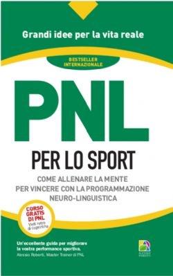 PNL PER LO SPORT tascabile - Alessio Roberti Editore