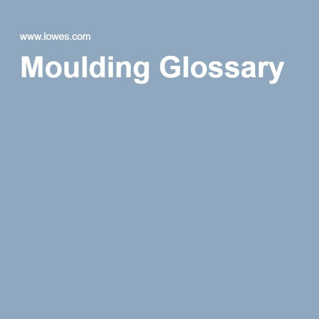Moulding Glossary