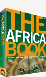 The Africa Book (Pictorial). << A vast continent spanning every sort of landscape and culture, 1800 spoken languages, a whole arkful of wildlife... Where to start? How about The Africa Book! This in-depth celebration includes an introduction to the continent, a selection of journeys around Africa, facts and figures for each country, stimulating essays and a swag of knockout photographs.