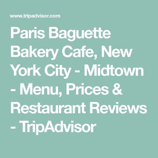 Paris Baguette Bakery Cafe, New York City - Midtown - Menu, Prices & Restaurant Reviews - TripAdvisor