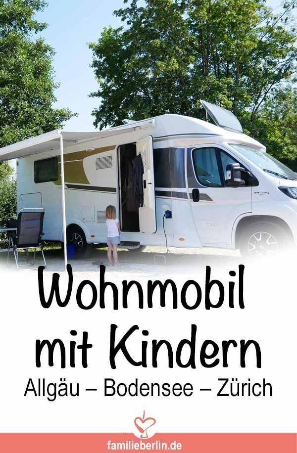Reisen Mit Kindern Mit Dem Reisemobil Im Allgau Und Umgebung Https Familieberlin De Reisen Mit Kindern Wohnmobil Urlaub Mit Kindern