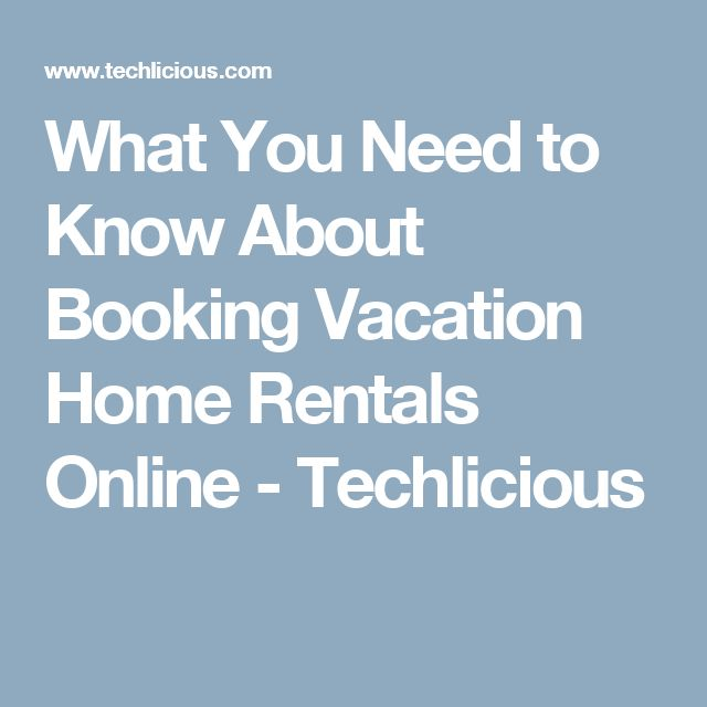 What You Need to Know About Booking Vacation Home Rentals Online - Techlicious