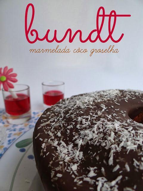 Dona Biscoito: Bundt de marmelada, côco e groselha