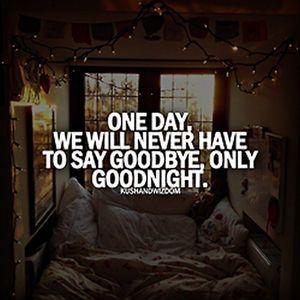 いつか「バイバイ」のかわりに「おやすみ」って言える日がくるよね   デザインのステキな海外の名言集【ほぼ毎日更新】 - NAVER まとめ