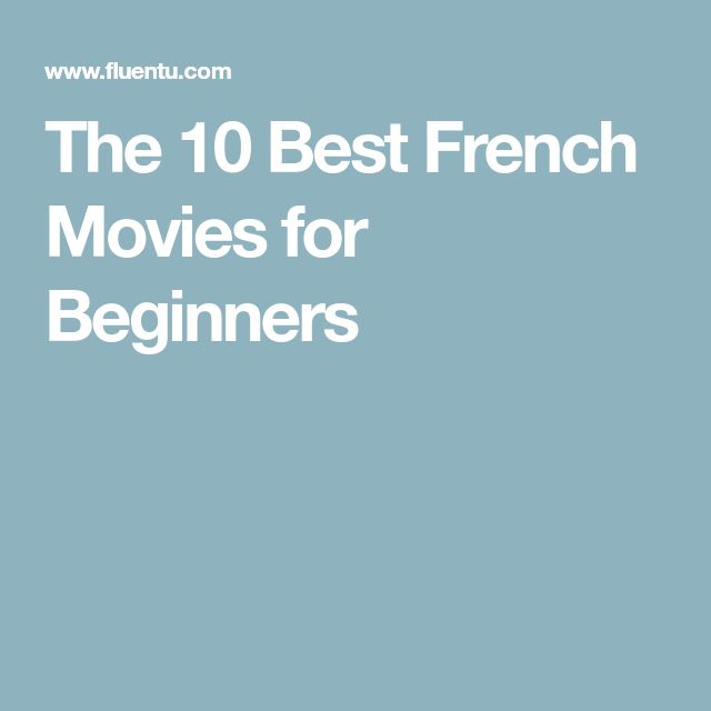The 10 Best French Movies for Beginners