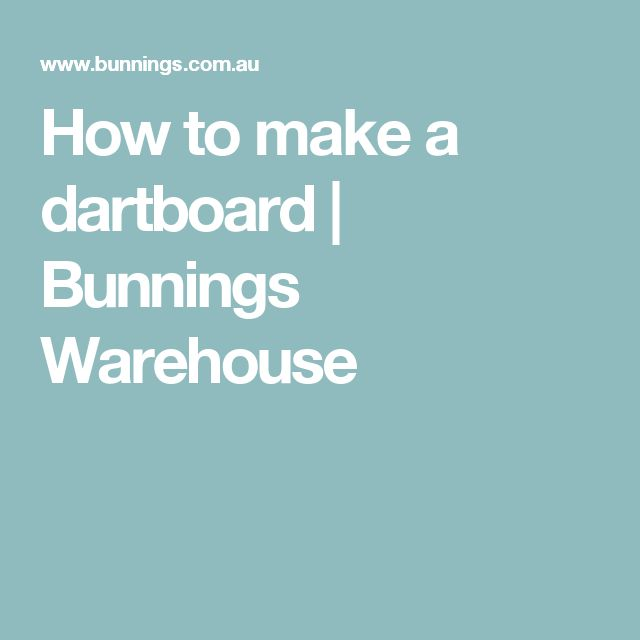 How to make a dartboard | Bunnings Warehouse