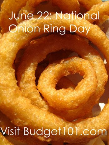 June 22nd is National Onion Ring Day! (I can almost hear husbands rejoicing from here!), but we're going to take it just a step further and make Beer Battered Onion rings! (Click on photo for recipe)