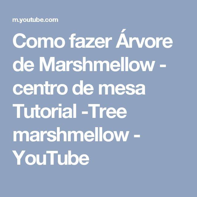 Como fazer Árvore de Marshmellow - centro de mesa Tutorial -Tree marshmellow - YouTube