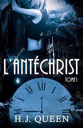 L'ANTÉCHRIST - Tome 1 [romance érotique - paranormale] eBook: H.J. QUEEN: Amazon.fr: Boutique Kindle