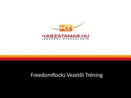 FreedomRocks Vezetői Tréning. Tervezés FŐCÉLOK CÉLOK SZABÁLYOK RENDSZER EREDMÉNY.