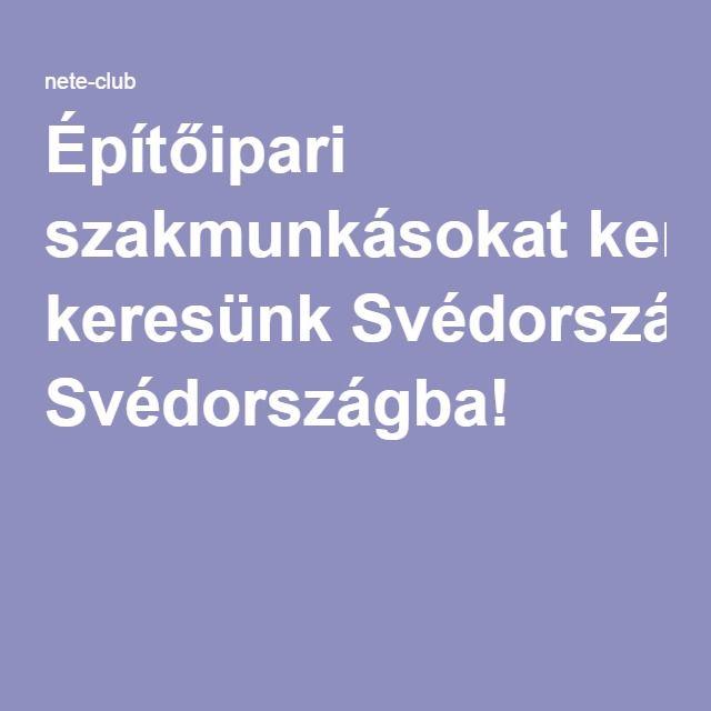 Építőipari szakmunkásokat keresünk Svédországba!