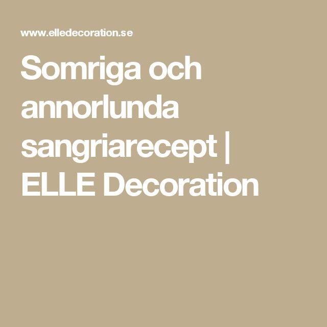 Somriga och annorlunda sangriarecept | ELLE Decoration