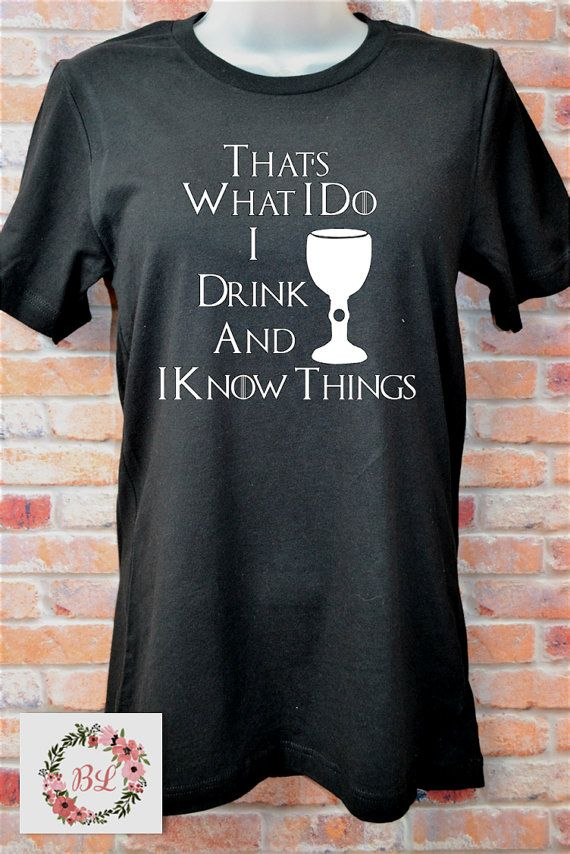 Thats What I Do, I Drink and I Know Things