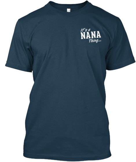It's a NANA thing... | Teespring