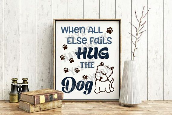 Printable PDF and SVG or PNG files -  When all else fails Hug the Dog Digital file
