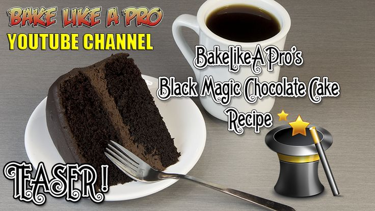 BLACK MAGIC CHOCOLATE CAKE RECIPE ! BakeLikeAPro - Recipe Teaser ! CLICK TO WATCH VIDEO !
